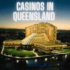 Casinos In Queensland